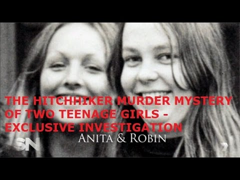 THE HITCHHIKER MURDER MYSTERY OF TWO TEENAGE GIRLS - EXCLUSIVE INVESTIGATION !