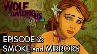 "THE WOLF AMONG US - FULL EPISODE 2: ""SMOKE and MIRRORS"" [HD] (Complete Walkthrough)"