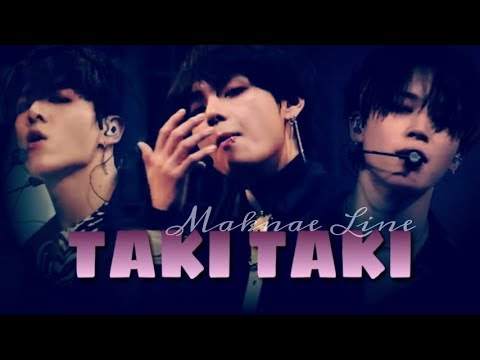 [FMV] BTS (MAKNAE LINE) | TAKI TAKI