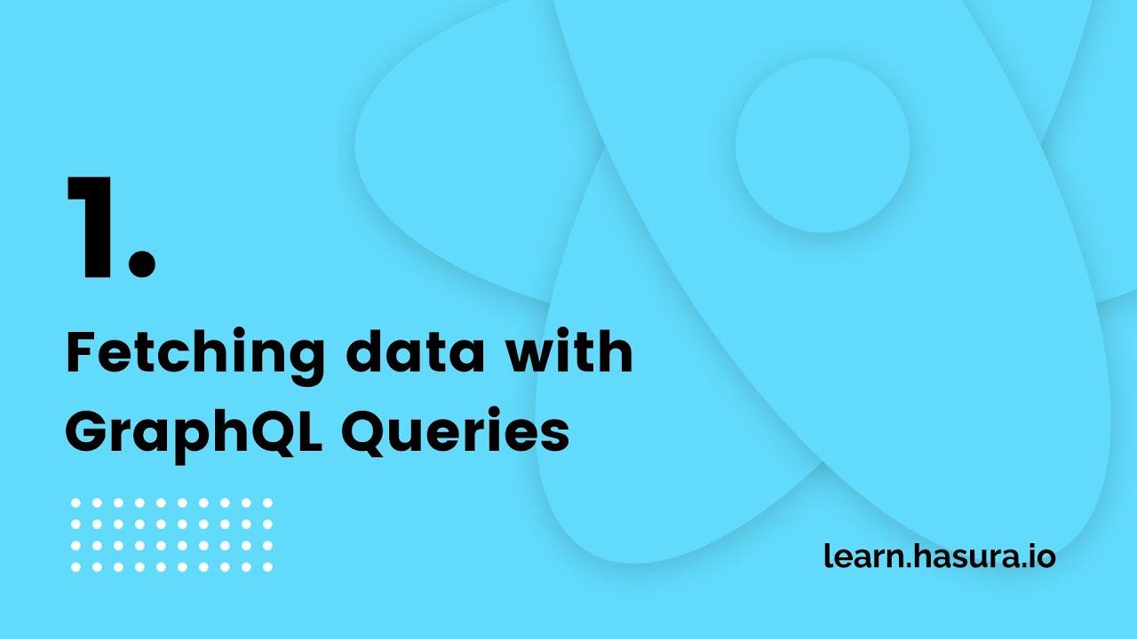 GraphQL Queries to fetch data   GraphQL React Apollo Tutorial