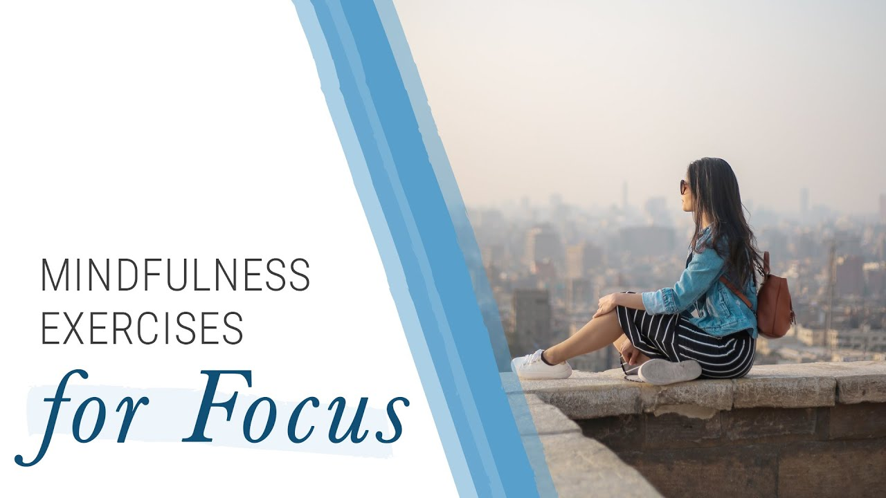 Mindfulness Exercises to Improve Focus | Jack Canfield