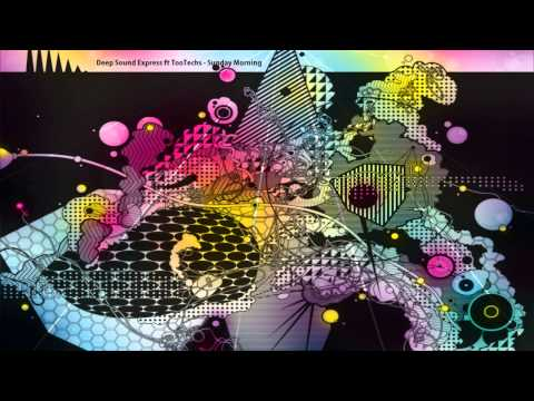 Deep Sound Express ft Too Techs - Sunday Morning