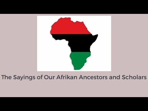 How To Know The Sayings of Our Afrikan Ancestors and Scholars