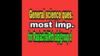 General science physics  ke most imp ques for ras pre/acf/si/Rrb alp/science ques.