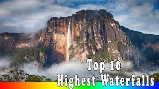 Top 10 Highest Waterfalls in The World