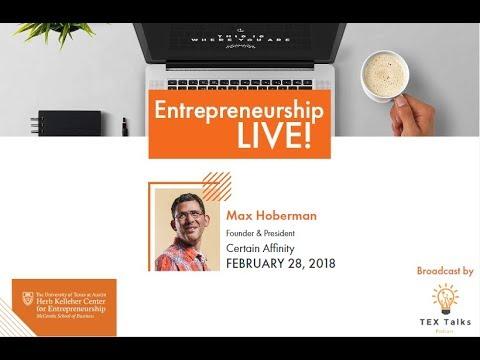 Max Hoberman, Certain Affinity Founder at Entrepreneurship Live! Broadcast by TexTalks 02.28.2018