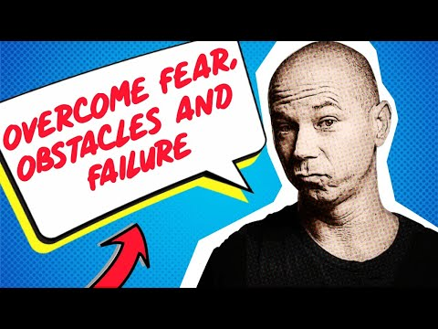 Overcoming Fear, Obstacles, and Failure by Dan Kuschell