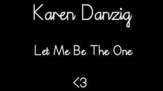 Watch Karen Danzig Let Me Be The One video