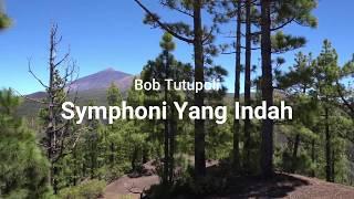 Bob Tutupoli - Symphoni yang indah (Golden Memories Indonesia)