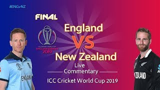 England vs New Zealand #ENGvNZ - LIVE Commentary -ICC Cricket World Cup 2019 - FINALS