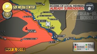 4 мая 2018. Военная обстановка в Сирии. Крупное наступление проамериканских сил на ИГИЛ возле Ирака.