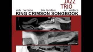 Crimson Jazz Trio - 21St Century Schizoid Man