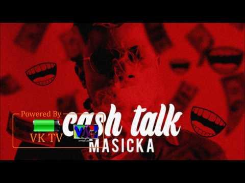 Masicka - Cash Talk (Audio)