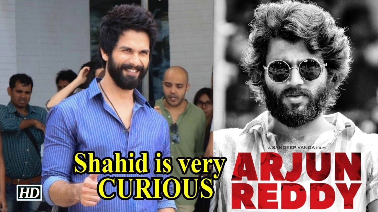 "4b1170bfa9f Shahid Kapoor is CURIOUS to start ""Arjun Reddy"" REMAKE - YouTube"