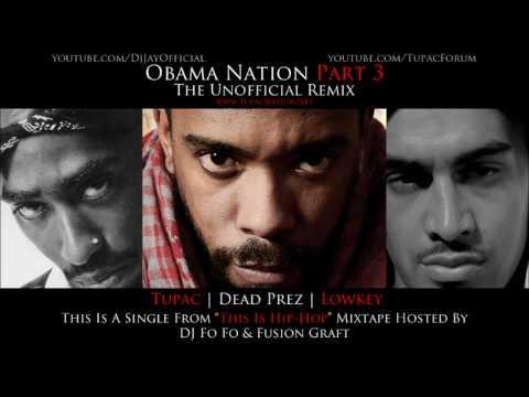 Lowkey - Obama Nation Part 3 Ft. Tupac & Dead Prez