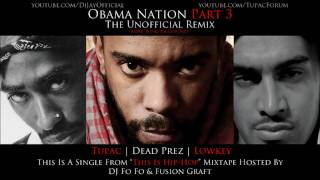 "Lowkey - Obama Nation Part 3 Ft. Tupac & Dead Prez ""The Unofficial Remix"" *DL Link*"