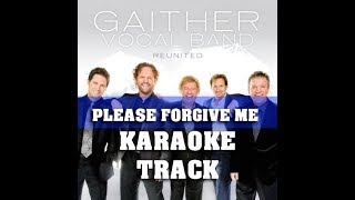 Please forgive me - karaoke track Gaither Vocal
