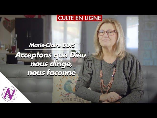 Acceptons que Dieu nous dirige, nous façonne - avec Marie-Claire Buis - Eglise Novation / Agen