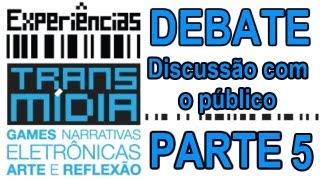 Debate Experiências Transmídia - Discussão e Brainstorm - Parte 5 de 6