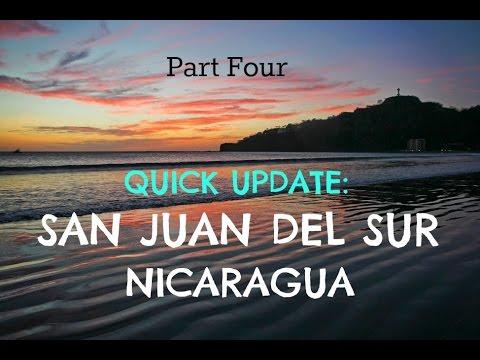 QUICK UPDATE | SAN JUAN DEL SUR, NICARAGUA!