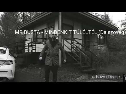 MR.BUSTA - MINDENKIT TÚLÉLTÉL  (DALSZÖVEG)