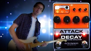 EHX electro-harmonix Attack Decay