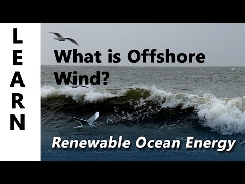 Renewable Ocean Energy, learn what is Offshore Wind?