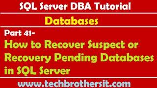 SQL Server DBA Tutorial 41-How to Recover Suspect or Recovery Pending Databases in SQL Server