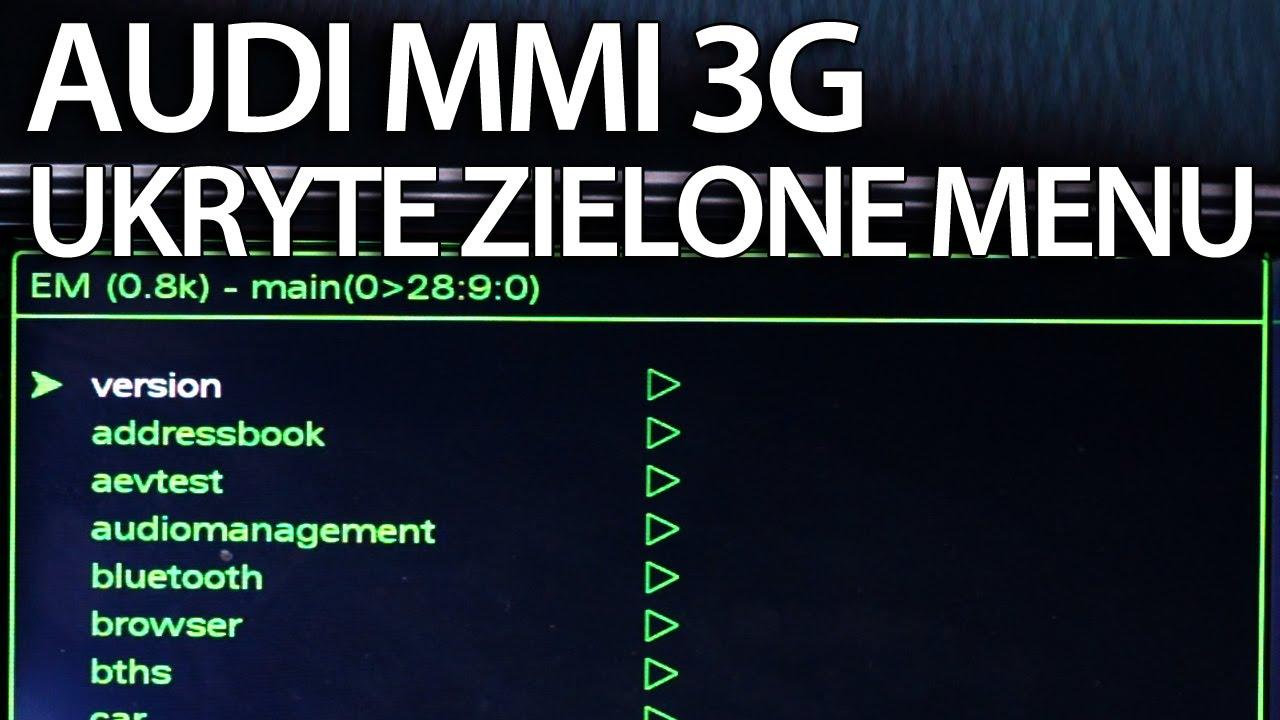Ukryte zielone menu Audi MMI 3G (A1 A4 A5 A6 A7 A8 Q3 Q5 Q7) tryb serwisowy - YouTube