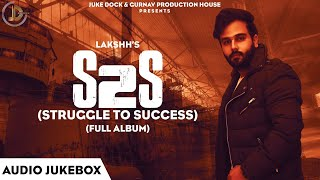 S2S (Struggle To Success) : Lakshh (Full Album) Raka | Deol Harman | Latest Punjabi Songs 2019
