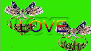 Laxman love Meghna Name Green Screen | Laxman  & Meghna Love,Effects chroma key Animated Video