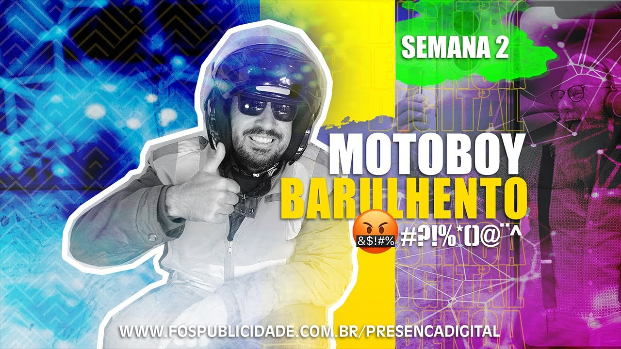 Olha quem achei! MOTOBOY BARULHENTO - Presença Digital - A jornada - Semana 2