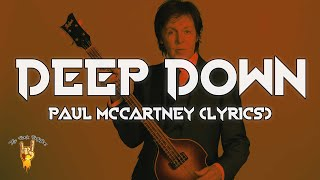 Paul McCartney - Deep Down (Lyrics)   The Rock Rotation