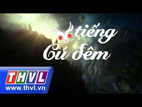 THVL | Tiếng cú đêm - Tập 3