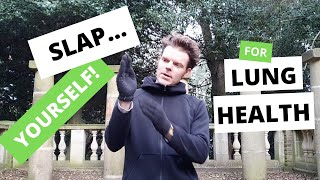 Slapping Yourself for Lung Health & Immunity