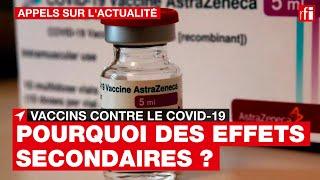 Vaccins / Covid-19 : et les effets secondaires ?