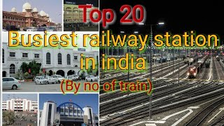 Top 20 Busiest Railway Station In India#भारत के सबसे व्यस्त रेल्वे स्टेशन