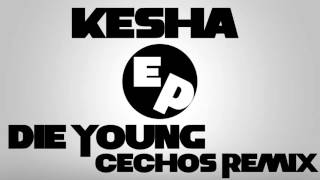 Ke$ha - Die Young 2015 (Cechoś Remix)