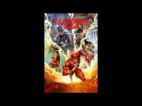 The Flashpoint Paradox: Justice League Theme OST - 03