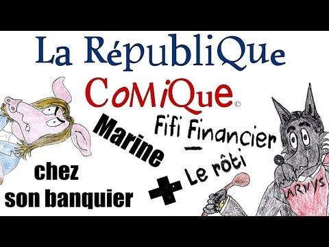 La République comique~Marine chez son banquier~Fifi Financier-Le rôti