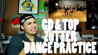 GD & T.O.P - ZUTTER DANCE PRACTICE Reaction [TOP GOT MOVES!]