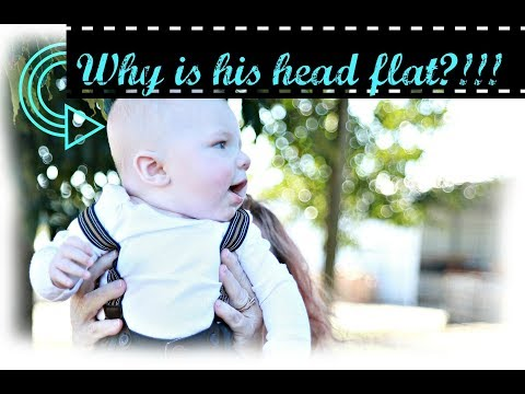 WHY IS MY BABY'S HEAD FLAT? / TORTICOLLIS IN INFANTS