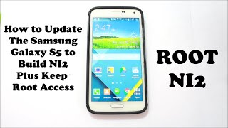 Samsung Galaxy S5 Updated to NI2 and keep Root