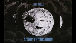 Jeff Mills – A Trip To The Moon (2017)
