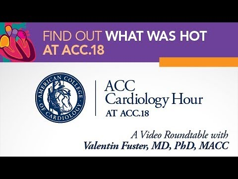 ACC Cardiology Hour at ACC.18 with Valentin Fuster, MD, PhD,