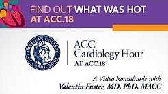ACC Cardiology Hour at ACC.18 with Valentin Fuster, MD, PhD, MACC
