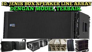 10 JENIS BOX SLEAKER LINE ARRAY DENGAN MODEL TERBAIK