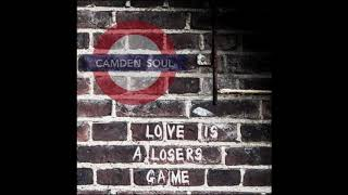 Camden Soul - Love Is A Losers Game
