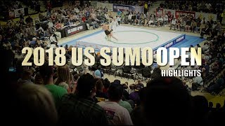 2018 US SUMO OPEN -- Official Highlight Video
