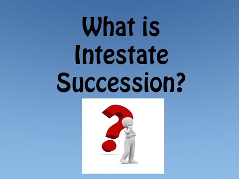 What is Intestate Succession?
